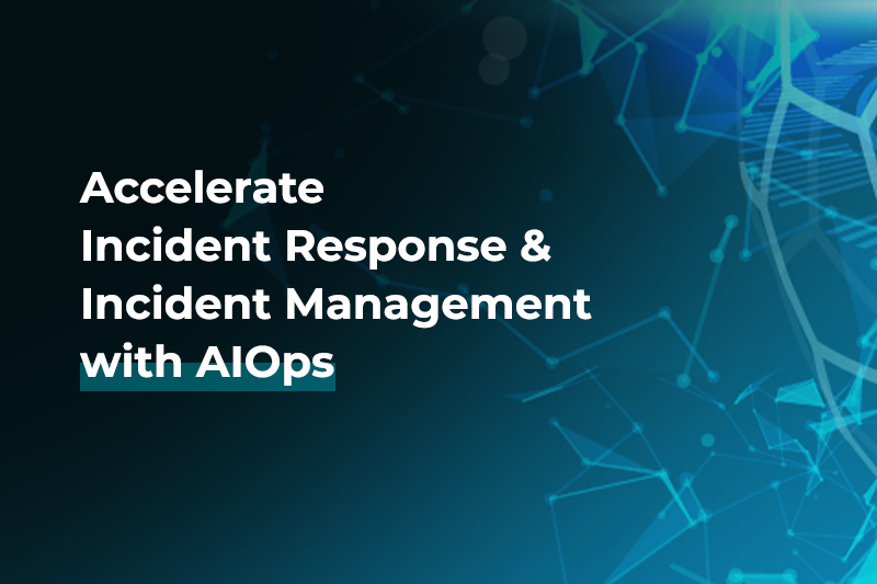 Accelerate Incident Response with AIOps
